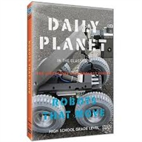 Daily Planet in the Classroom Inventions & Technology: Robots that Move DVD