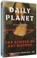 Daily Planet in the Classroom Sports & Recreation: Science of Art History DVD