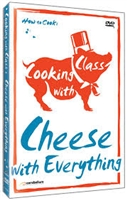 Cooking with Class: Cheese with Everything DVD