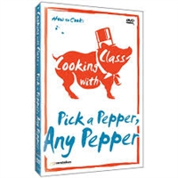 Cooking with Class: Pick a Pepper, Any Pepper DVD