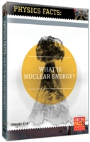 Physics Facts: What Is Nuclear Energy? DVD