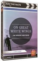 Just the Facts: On Great White Wings (Wright Brothers) DVD