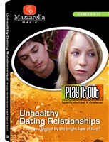 Play It Out: Unhealthy Dating Relationships (Are You Blinded By The Bright Light Of Love?) DVD
