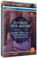 Just the Facts: Exploring Our Nation: Federal Supremacy and Selective Incorporation DVD