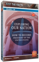 Just the Facts: Exploring Our Nation: How To Become President of the United States DVD