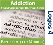 Studying Important Doctrine (Addiction), Part 5/12
