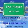 End Times, Part 1: Bible Prophecy