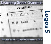 Foundations: Greek Grammar, Part 4/8