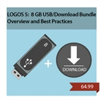 LOGOS 5 - 8GB USB AND DOWNLOAD BUNDLE: Overview and Best Practices