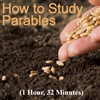 How to Study the Parables