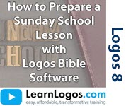 How to Prepare a Sunday School Lesson with Logos Bible Software