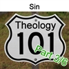 Theology 101 - Sin, Part 3/6