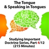 Studying Important Doctrine (The Tongue & Speaking in Tongues) Part 4/12