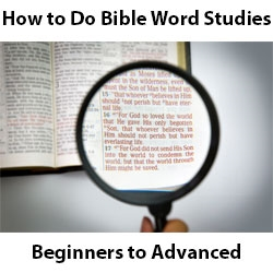 How to do Bible Word Studies