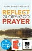REFLECT the Glory of God in Prayer (10 Book Bundle, Leader's Guide w/ 1 Free eBook Digital Edition)