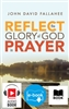 REFLECT the Glory of God in Prayer (Print, eBook Digital, Audio)