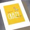 "Friendship "" Crazy Amazing ""  FR117 Greeting Card"