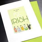 "Saint Patricks Day  "" Eat, Drink Irish ""  SP16 Greeting Card"