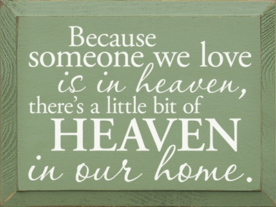 Because Someone We Love Is In Heaven Sign