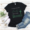 I May Not Be Lucky But I Am BLESSED Women's St. Patrick's Day Christian Tee ~