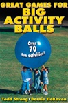 Great Games for Big Activity Balls Book