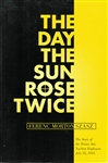 The Day the Sun Rose Twice by Ferenc Morton Szasz (Used book)