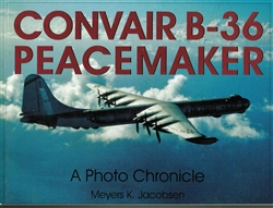 Convair B-36 Peacemaker, A Photo Chronicle by Jacobsen (used book)