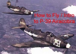 How to Fly P-39 Airacobra DVD + Pilot's Manual