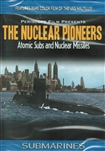 The Nuclear Pioneers - Atomic Subs and Nuclear Missiles DVD