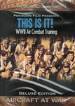 This Is It! - WWII Air Combat Training DVD