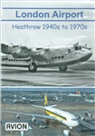 London Airport Heathrow in the 1940s and 1970s DVD