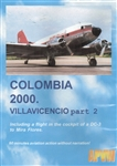 Colombia 2000 Villavicencio Part 2 DC-3 Caravelle DVD