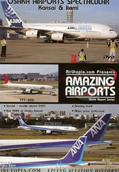 Osaka Kansai Itami Airports Japan A380 DVD