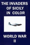 The Invaders of Sicily A-36 P-47 Color WWII DVD