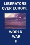 Liberators Over Europe WWII B-24 Ploesti Raid DVD