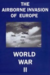 The Airborne Invasion of Europe WWII D-Day DVD