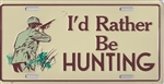 License Plate, I'd Rather Be HUNTING