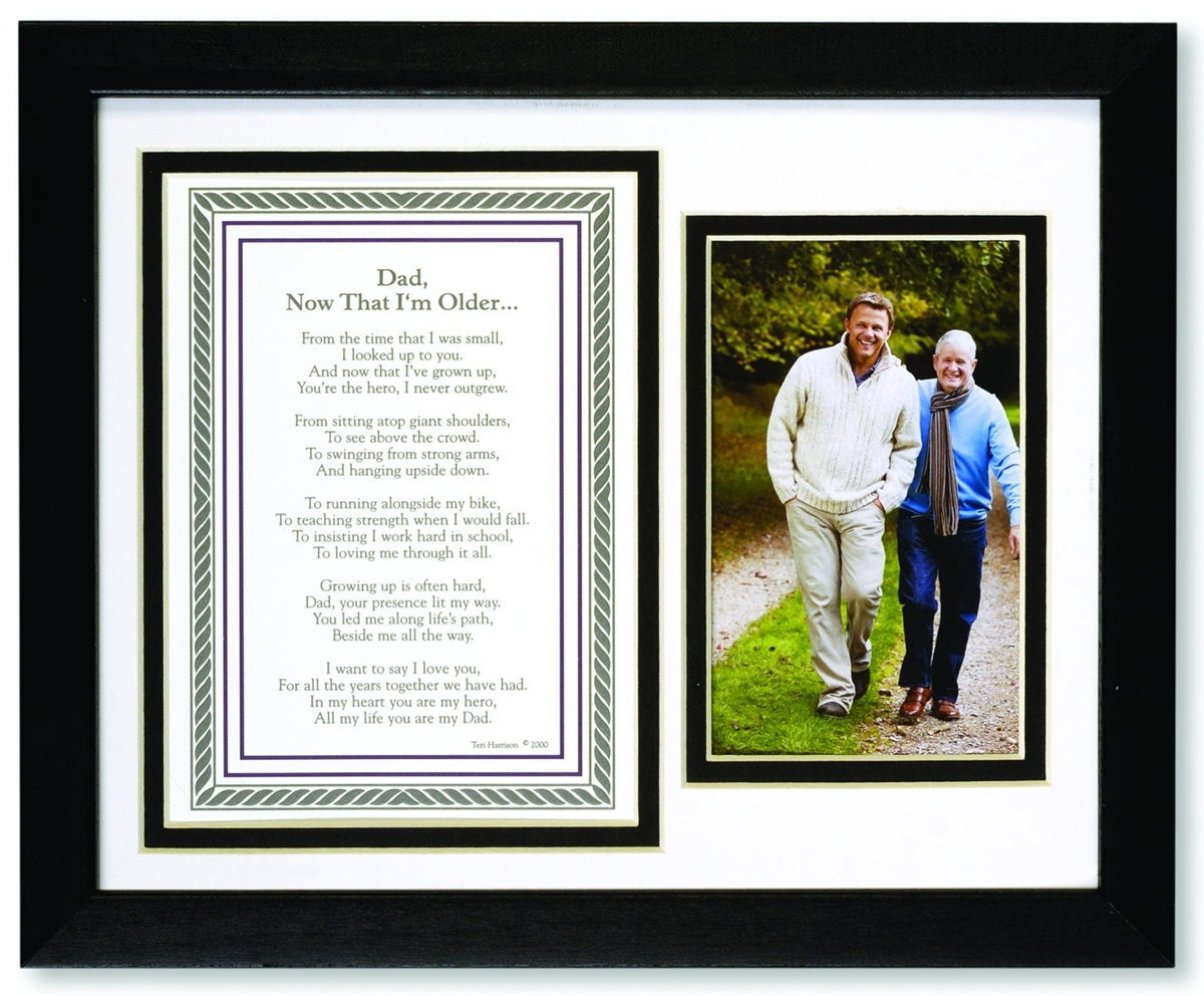 Dad Frame Now That Im Older Dad Poem