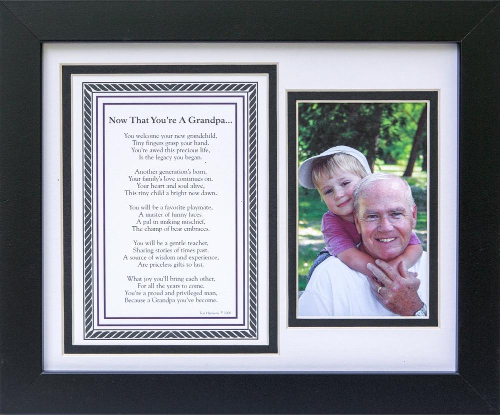 New Grandpa Frame: Now That You\'re a Grandpa Poem