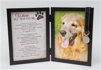 Pet Loss Memorial Frame: Where I'll Always Be