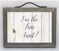 I'm the Fun Aunt Sign: Farmhouse Style