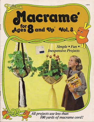 Macrame for Ages 8 and Up Vol. 3