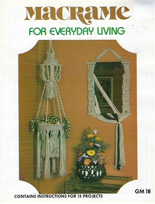 Macrame for Everyday Living