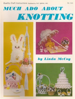 Much Ado About Knotting