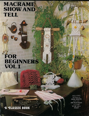Macrame Show and Tell For Beginners Vol. 1