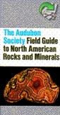 AUDUBON SOCIETY FIELD GUIDE TO NORTH AMERICAN ROCKS AND MINE