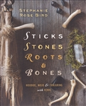 STICKS  STONES  ROOTS AND BONES