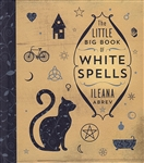LITTLE BIG BOOK OF WHITE SPELLS