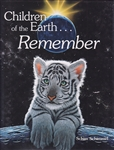 CHILDREN OF THE EARTH... REMEMBER