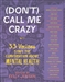 DONT CALL ME CRAZY